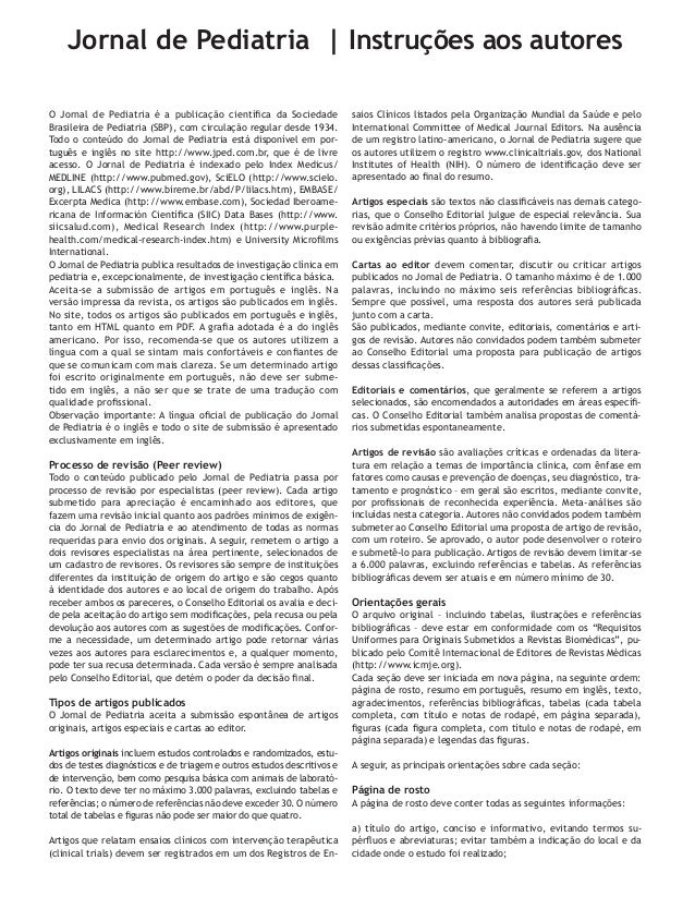 Jornal de Pediatria | Instruções aos autores O Jornal de Pediatria é a publicação científica da Sociedade Brasileira de Pe...