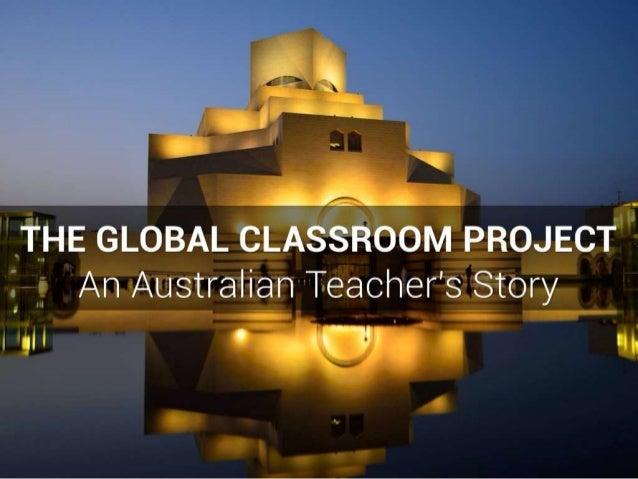 The Global Classroom Project: An Australian Teacher's Story (#OZeLive Keynote 2014)