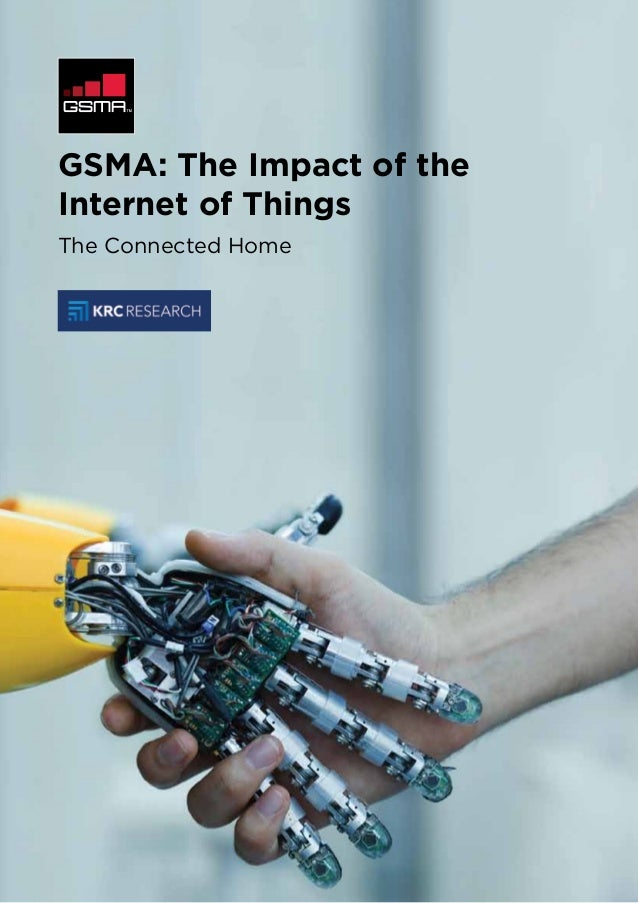 GSMA: The Impact of the Internet of Things The Connected Home
