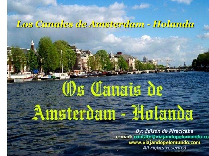 Los Canales de Amsterdam - Holanda