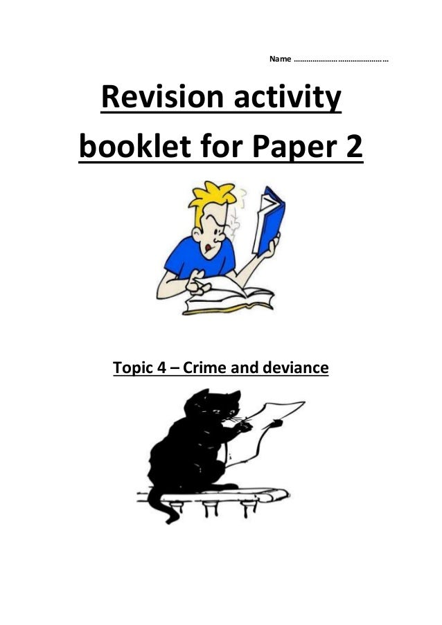 Name ……………………………………… Revision activity booklet for Paper 2 Topic 4 – Crime and deviance