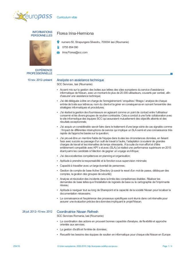 Curriculum vitæ INFORMATIONS PERSONNELLES Florea Irina-Hermiona numero 50, Strapungere Silvestru, 700004 Iasi (Roumanie) 0...