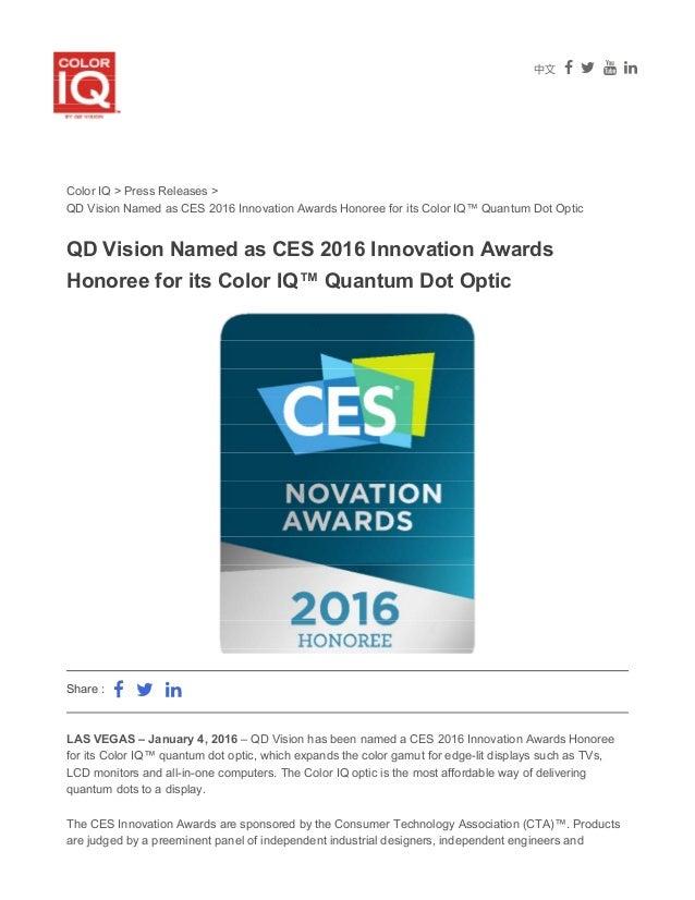 中文     Share : Color IQ > Press Releases > QD Vision Named as CES 2016 Innovation Awards Honoree for its Color IQ™ Qua...