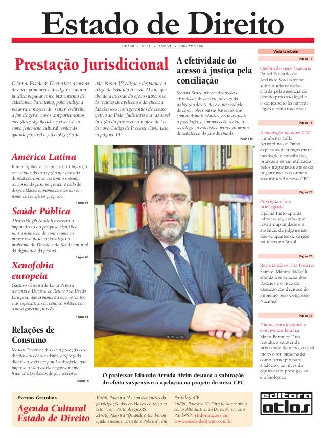 Estado de Direito BRASIL • N° 35 • ANO VI • ISSN 2236-2584  Prestação Jurisdicional  O Jornal Estado de Direito tem a miss...