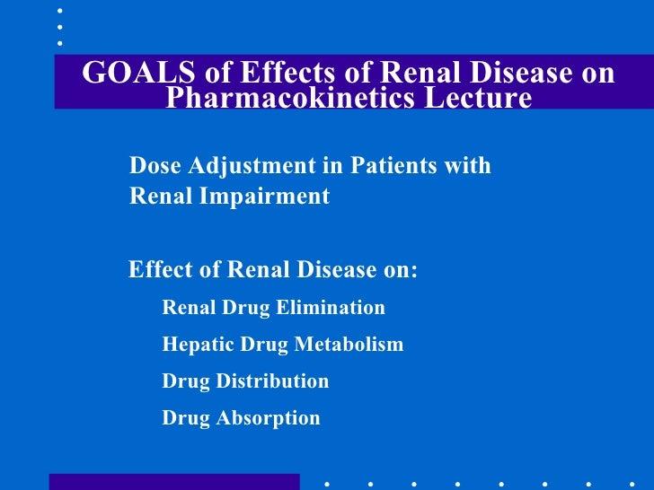 35 effects of renal disease on pharmacokinetics Slide 2