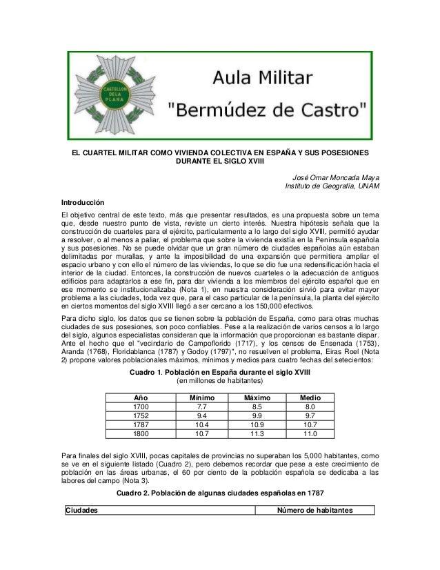 EL CUARTEL MILITAR COMO VIVIENDA COLECTIVA EN ESPAÑA Y SUS POSESIONES DURANTE EL SIGLO XVIII José Omar Moncada Maya Instit...