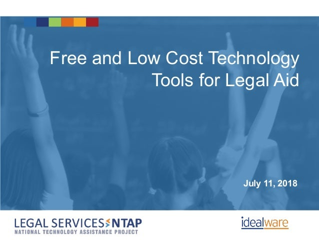 Free and Low Cost Technology Tools for Legal Aid July 11, 2018