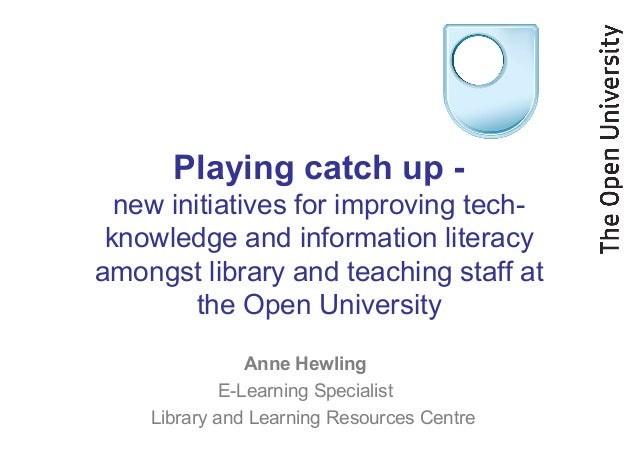 Playing catch up - new initiatives for improving tech- knowledge and information literacy amongst library and teaching sta...