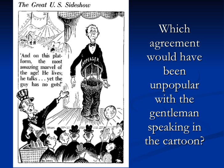 Which agreement would have been unpopular with the gentleman speaking in the cartoon?