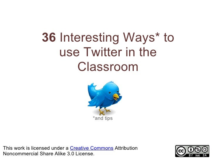 36 Interesting Ways* to                    use Twitter in the                        Classroom                            ...
