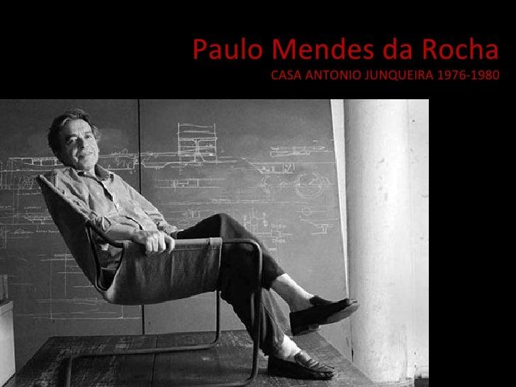 Paulo Mendes da Rocha CASA ANTONIO JUNQUEIRA 1976-1980