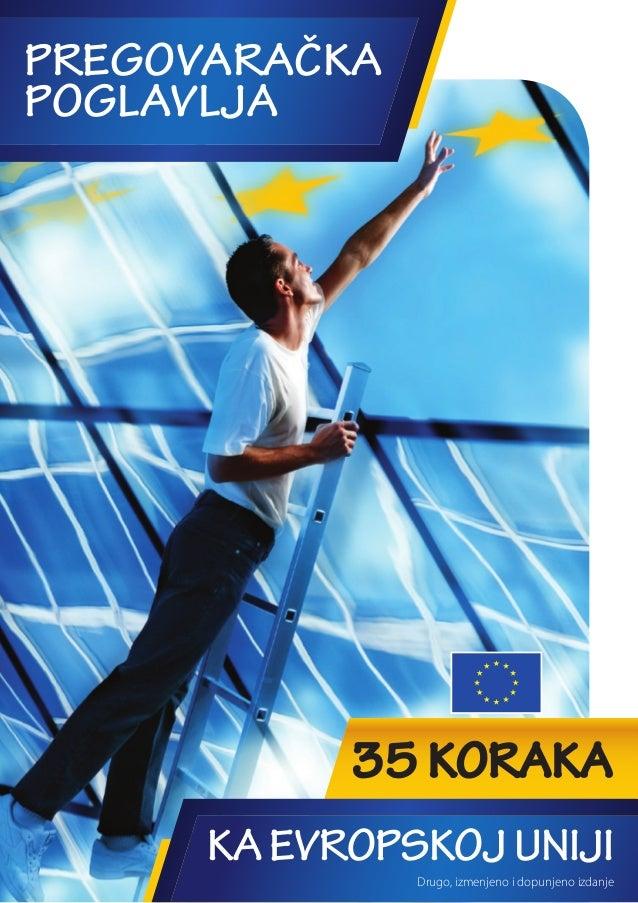PREGOVARAČKA POGLAVLJA 35 KORAKA KAEVROPSKOJUNIJI Drugo, izmenjeno i dopunjeno izdanje