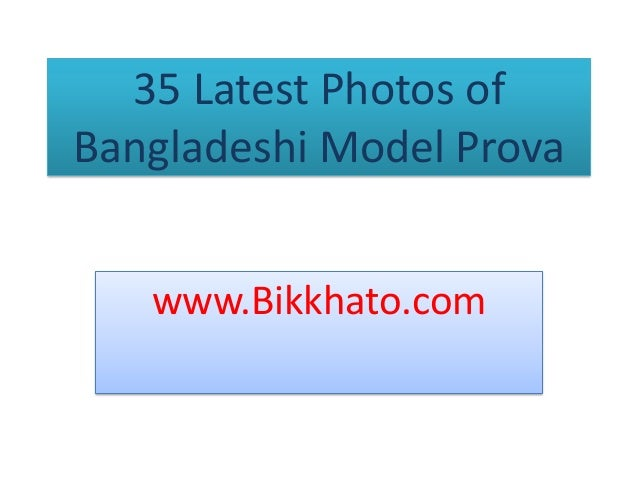 35 Latest Photos of Bangladeshi Model Prova www.Bikkhato.com