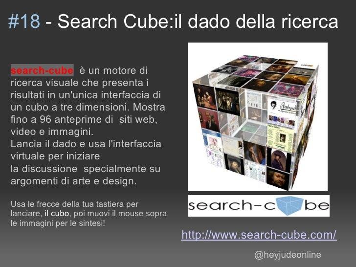 #18 - Search Cube:il dado della ricerca  search-cube è un motore di ricerca visuale che presenta i risultati in un'unica i...