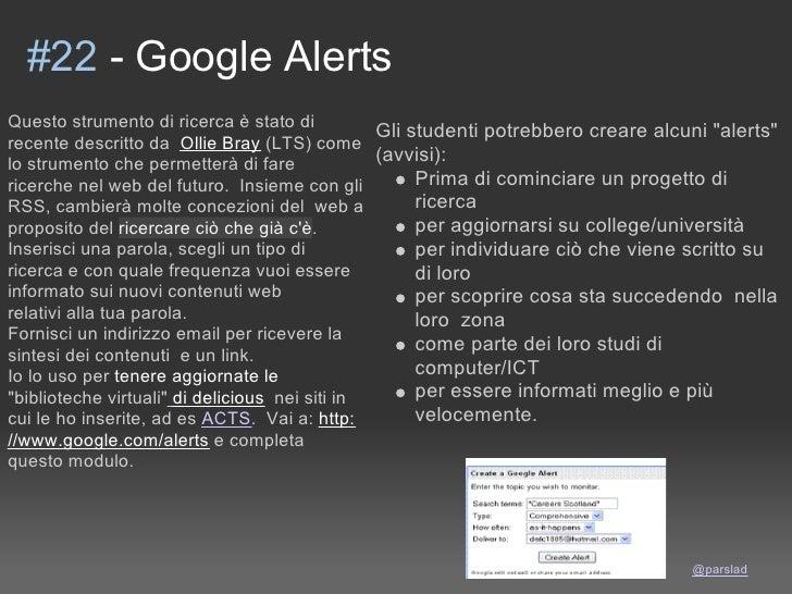 #22 - Google Alerts Questo strumento di ricerca è stato di                                                 Gli studenti po...