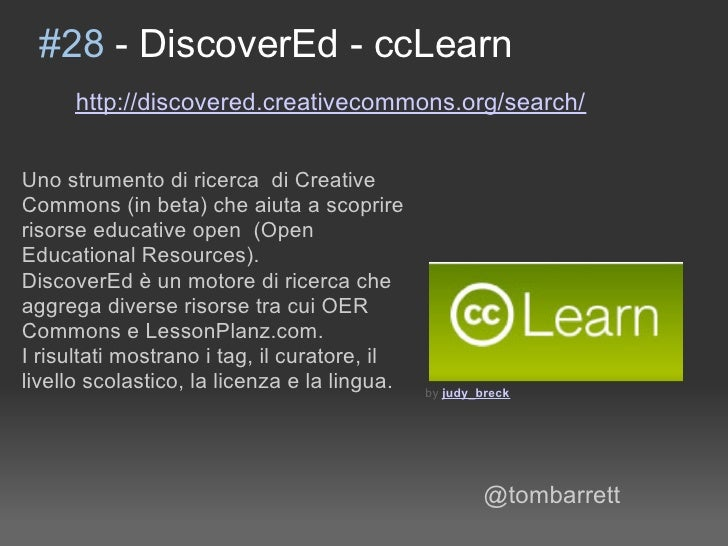 #28 - DiscoverEd - ccLearn       http://discovered.creativecommons.org/search/   Uno strumento di ricerca di Creative Comm...