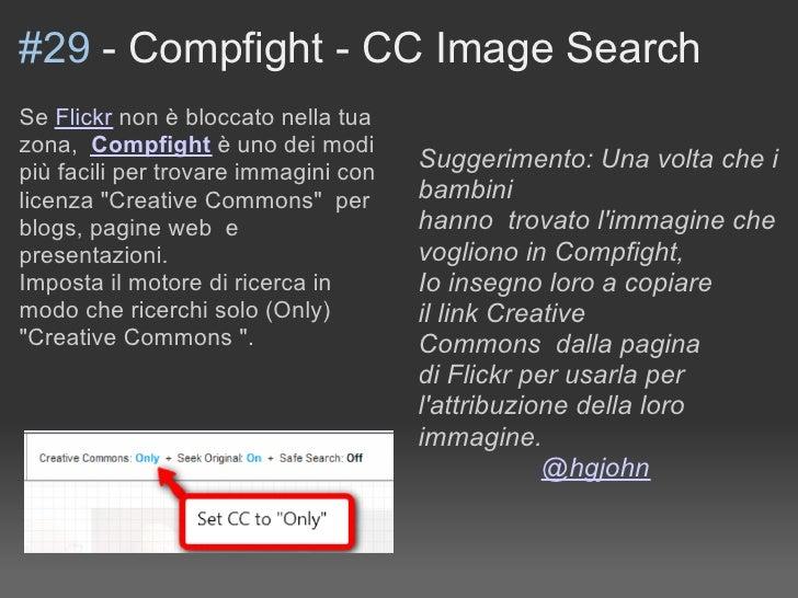 #29 - Compfight - CC Image Search Se Flickr non è bloccato nella tua zona, Compfight è uno dei modi più facili per trovare...