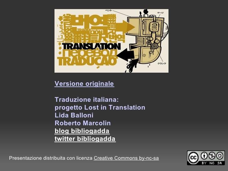 Versione originale                     Traduzione italiana:                    progetto Lost in Translation               ...