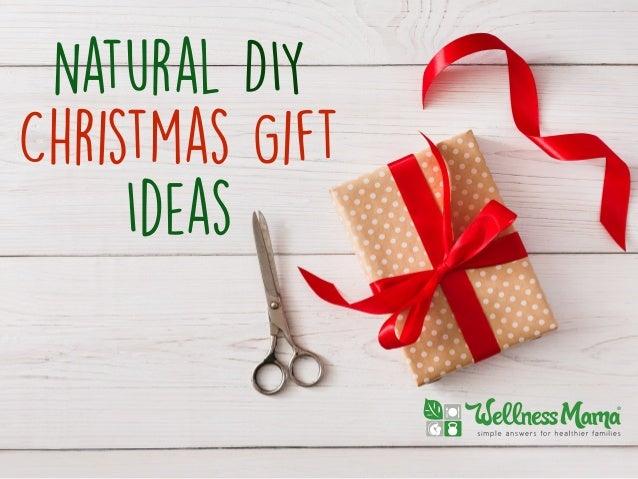 natural-diy-christmas-gift-ideas-1-638.jpg?cbu003d1479344701  sc 1 st  SlideShare & Natural DIY Christmas Gift Ideas