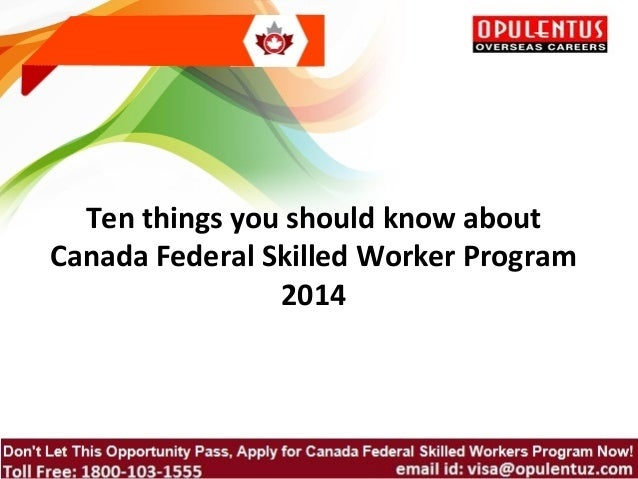 Ten things you should know about Canada Federal Skilled Worker Program 2014