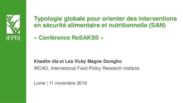 Typologie globale pour orienter des interventions en sécurité alimentaire et nutritionnelle (SAN) « Conférence ReSAKSS » K...