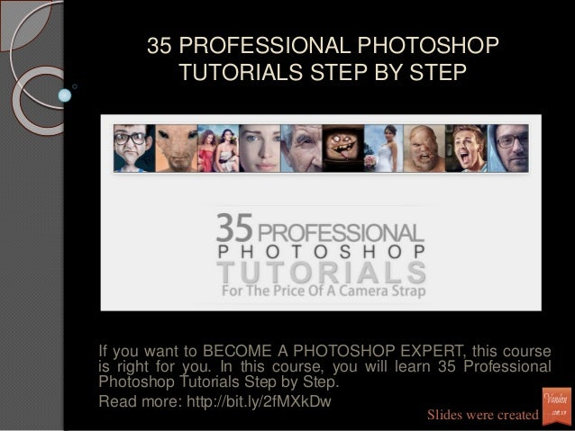 35 PROFESSIONAL PHOTOSHOP TUTORIALS STEP BY STEP If you want to BECOME A PHOTOSHOP EXPERT, this course is right for you. I...