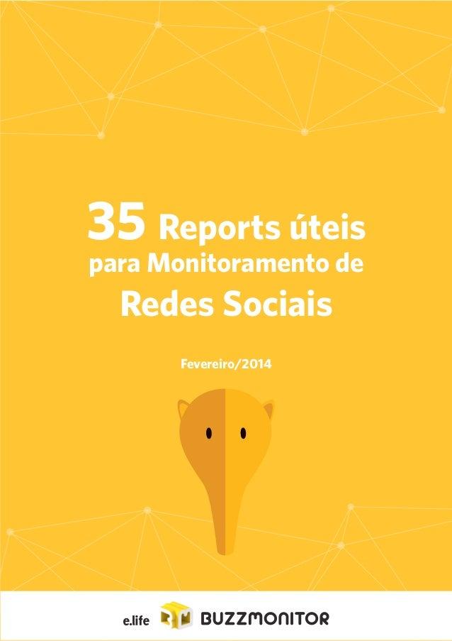 1  35 Reports úteis  para Monitoramento de  Redes Sociais  Fevereiro/2014