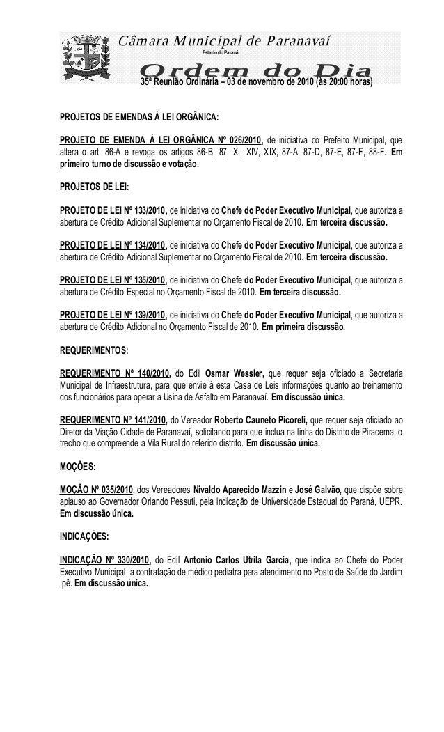 PROJETOS DE EMENDAS À LEI ORGÂNICA: PROJETO DE EMENDA À LEI ORGÂNICA Nº 026/2010, de iniciativa do Prefeito Municipal, que...