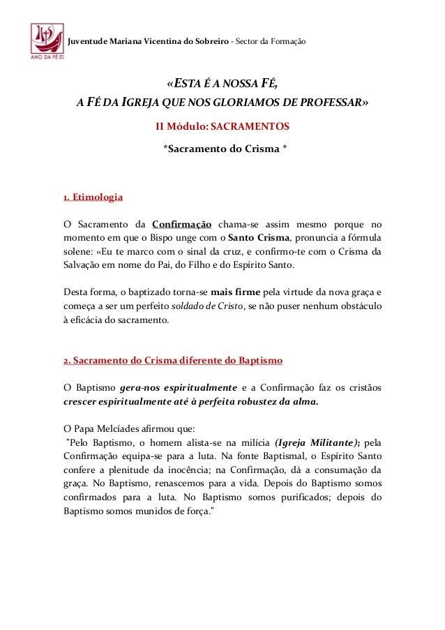 Juventude Mariana Vicentina do Sobreiro - Sector da Formação«ESTA É A NOSSA FÉ,A FÉ DA IGREJA QUE NOS GLORIAMOS DE PROFESS...