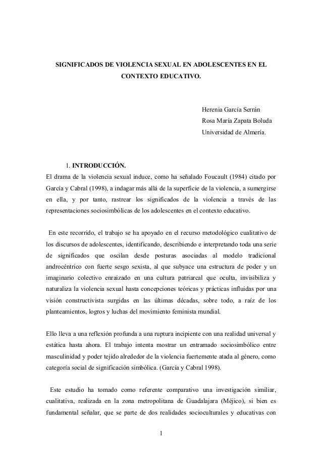 SIGNIFICADOS DE VIOLENCIA SEXUAL EN ADOLESCENTES EN EL CONTEXTO EDUCATIVO. Herenia García Serrán Rosa María Zapata Boluda ...