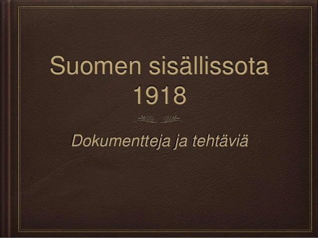 Suomen sisällissota  1918  Dokumentteja ja tehtäviä