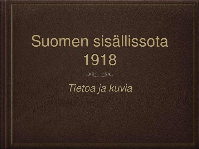 Suomen sisällissota 1918 Tietoa ja kuvia
