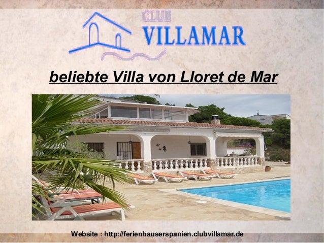 beliebte Villa von Lloret de Mar Website : http://ferienhauserspanien.clubvillamar.de