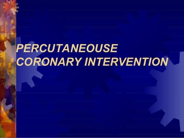 PERCUTANEOUSE CORONARY INTERVENTION