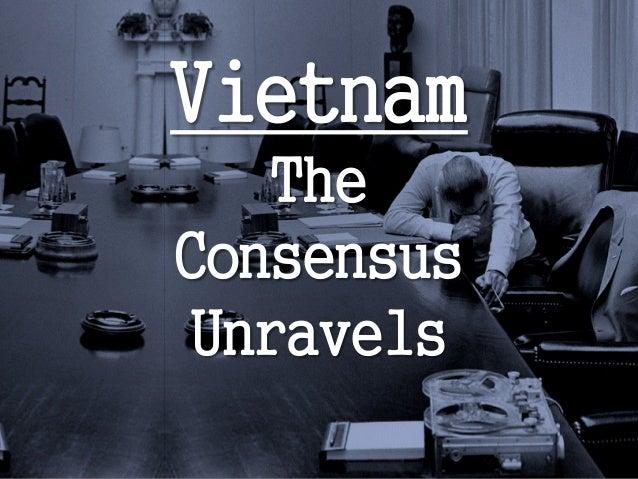 Vietnam The Consensus Unravels