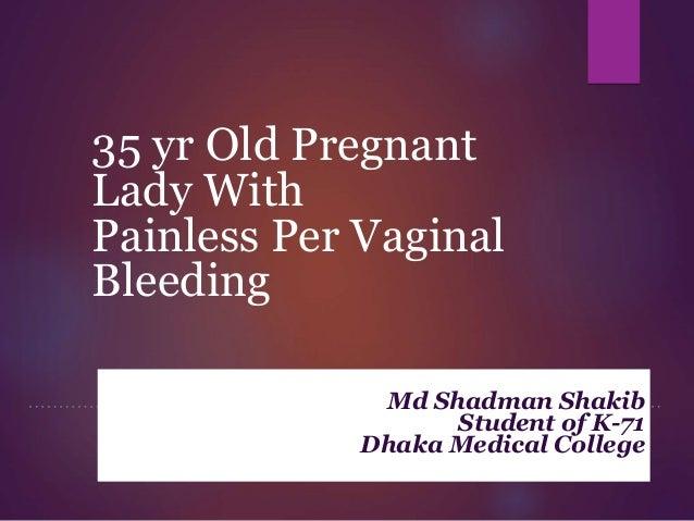Painless vaginal bleeding