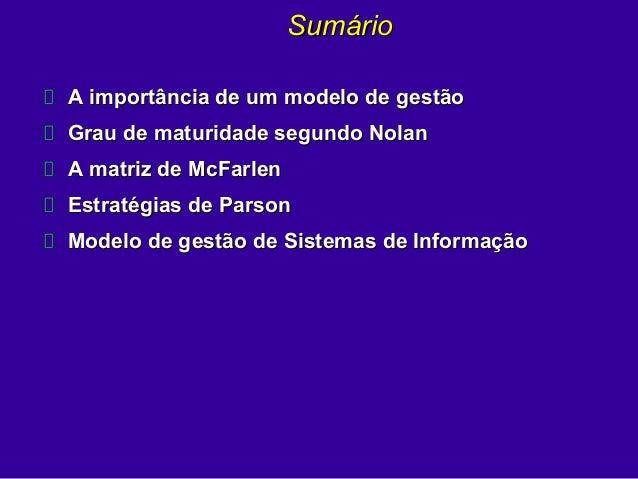 SumárioSumário A importância de um modelo de gestãoA importância de um modelo de gestão Grau de maturidade segundo NolanGr...