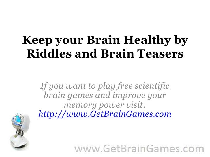Keep your Brain Healthy by Riddles and Brain Teasers<br />If you want to play free scientific brain games and improve your...