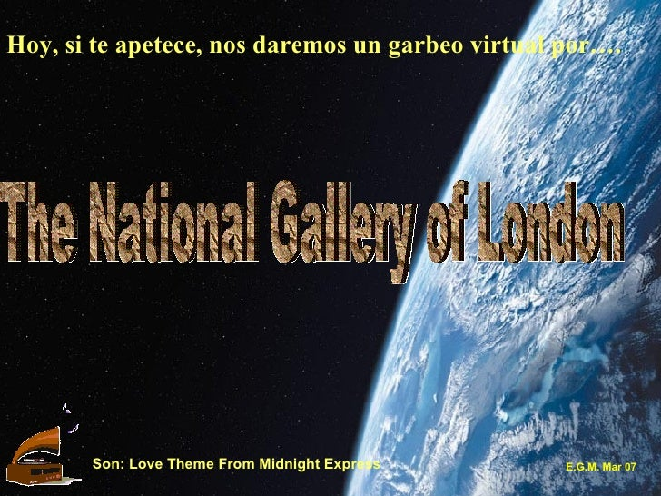 Hoy, si te apetece, nos daremos un garbeo virtual por…. The National Gallery of London Son: Love Theme From Midnight Expre...