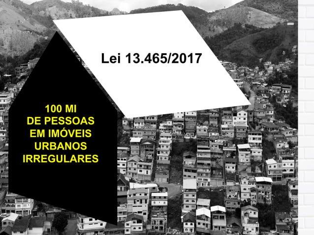 DEMANDAS DA REUB • Fontes distintas revelam que entre 40% e 70% da população urbana nas grandes cidades do País estão viv...