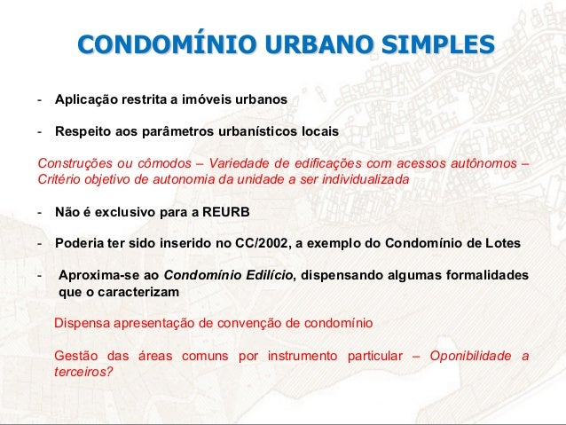CONDOMÍNIO URBANO SIMPLES - DISPENSA O REGISTRO DA CONVENÇÃO DE CONDOMÍNO - REGISTRO NA MATRÍCULA DO IMÓVEL COM AS SEGUI...