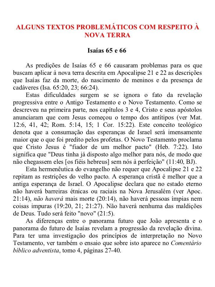 ALGUNS TEXTOS PROBLEMÁTICOS COM RESPEITO À                 NOVA TERRA                            Isaías 65 e 66     As pre...