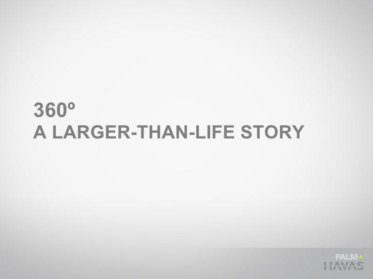 360º  A LARGER-THAN-LIFE STORY