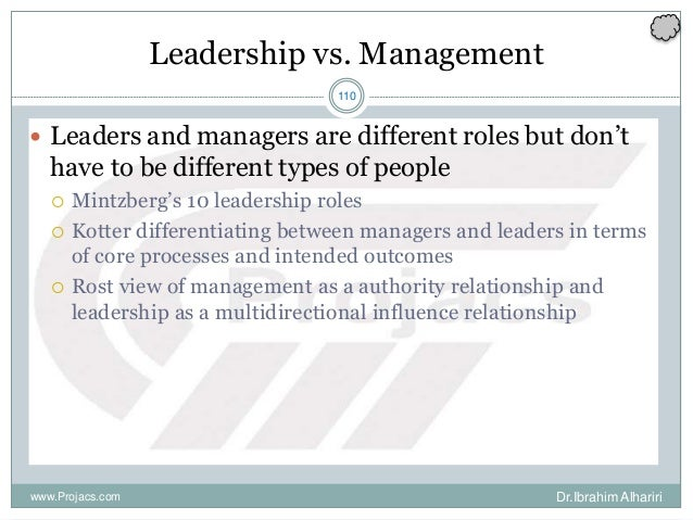 110 Leadership vs. Management  Leaders and managers are different roles but don't have to be different types of people  ...