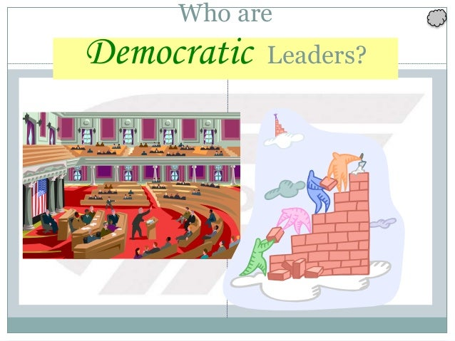 Who are Democratic Leaders?