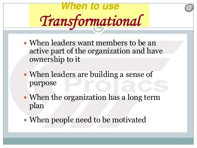 149  When leaders want members to be an active part of the organization and have ownership to it  When leaders are build...