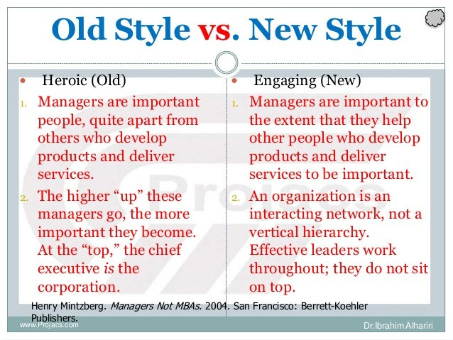 Old Style vs. New Style  Heroic (Old) 1. Managers are important people, quite apart from others who develop products and ...