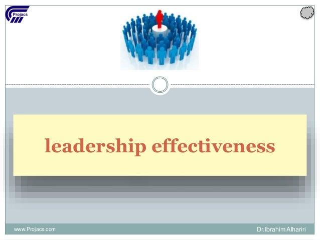 leadership effectiveness www.Projacs.com Dr.Ibrahim Alhariri