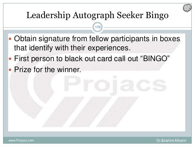 170 Leadership Autograph Seeker Bingo  Obtain signature from fellow participants in boxes that identify with their experi...