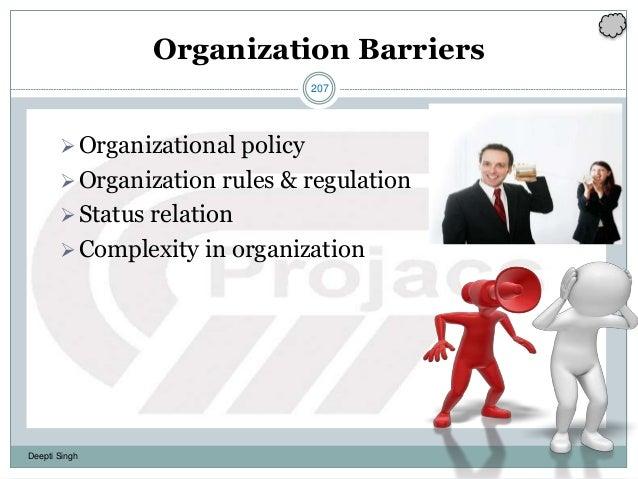 207 Deepti Singh Organization Barriers Organizational policy Organization rules & regulation Status relation Complexit...